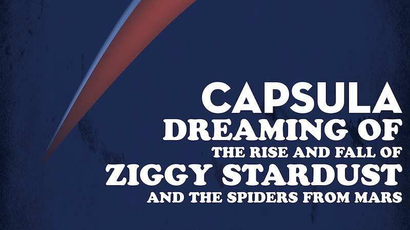 "CAPSULA- ""DREAMING OF ZIGGY STARDUST"""