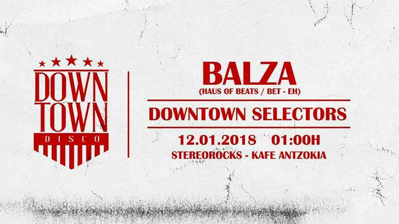 DOWNTOWN DISCO- BALZA + DOWNTOWN SELECTORS